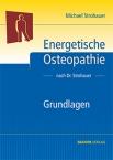 Energetische Osteopathie nach Dr. Strohauer. Grundlagen