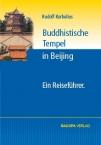 Buddhistische Tempel in Beijing. Ein Reiseführer
