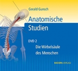 Anatomische Studien. DVD 2 Die Wirbelsäule des Menschen