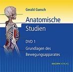 Anatomische Studien. DVD 1 Grundlagen des Bewegungsapparates