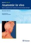 Anatomie in vivo Band 2: palpieren und verstehen im Bereich Rumpf und Kopf