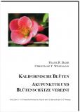 Kalifornische Blüten - Akupunktur und Blütenschätze vereint